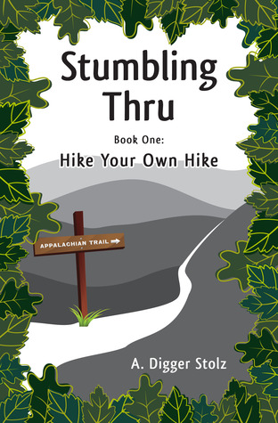 Stumbling Thru: Hike Your Own Hike (2013)