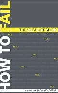 How to Fail: The Self-Hurt Guide (2010)