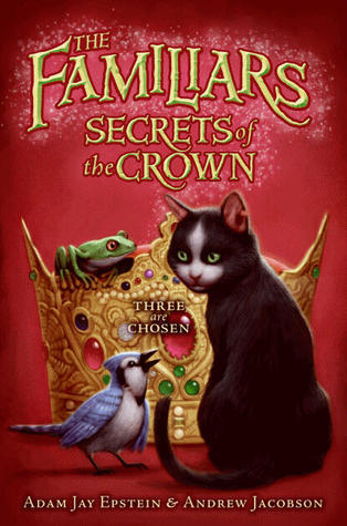 The Familiars #2: Secrets of the Crown (2011)