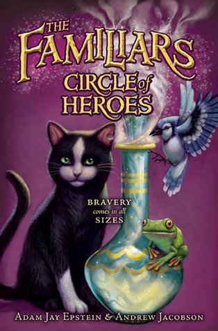 The Familiars #3: Circle of Heroes (Familiars (2012)