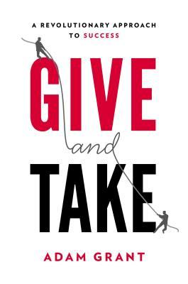 Give and Take: A Revolutionary Approach to Success (2013)