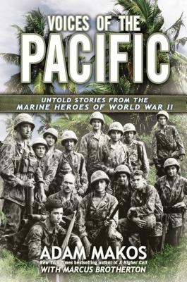 Voices of the Pacific: Untold Stories from the Marine Heroes of World War II (2013)
