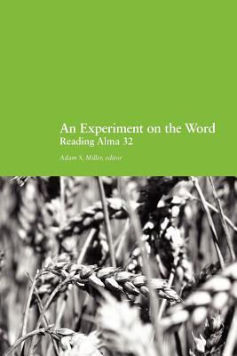 An Experiment on the Word: Reading Alma 32