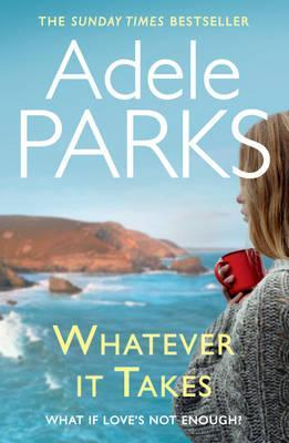 Whatever It Takes. Adele Parks (2013)
