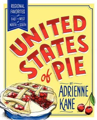 United States of Pie: Regional Favorites from East to West and North to South (2012)