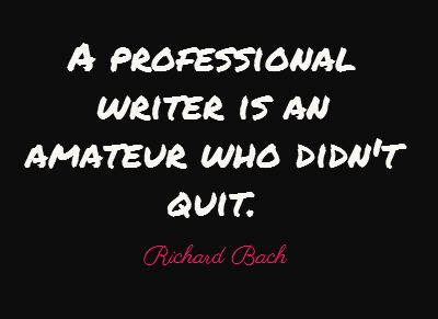 a-professional-writer-is-an-amateur-who-didnt-quit
