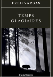 2017 Fred Vargas Temps Glaciaires