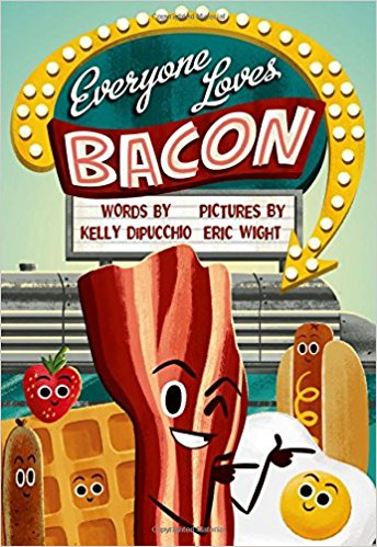 Image result for everybody loves bacon kelly dipucchio