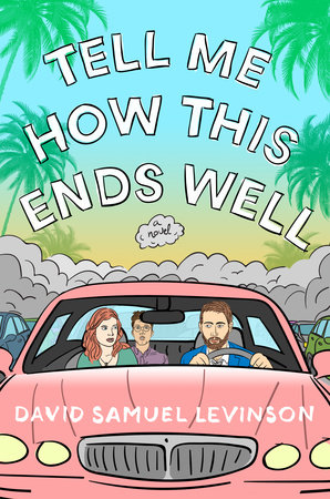 Image result for tell me how this ends well david samuel levinson