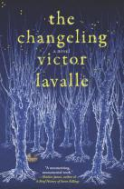 LaValle, Victor - The Changeling - COVER
