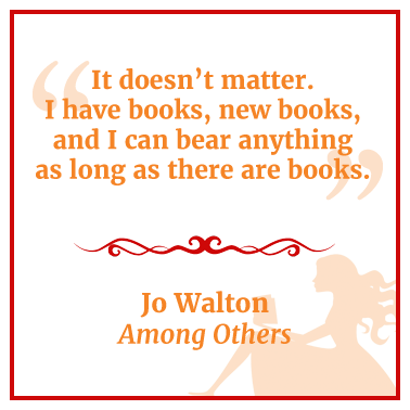 Quote from Among Other by Jo Walton