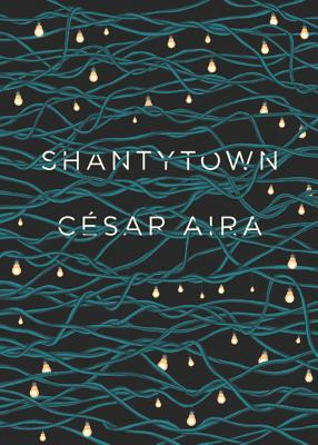 Image result for shantytown cesar aira