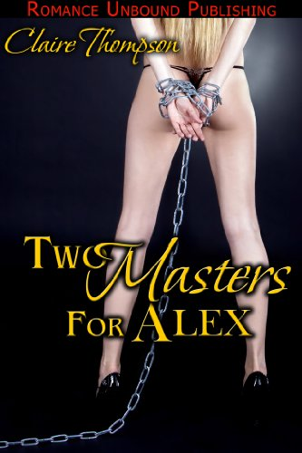 Two Masters for Alex by [Thompson, Claire]