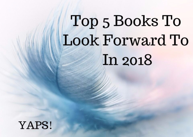 Top 5 Books To Look Forward To In 2018