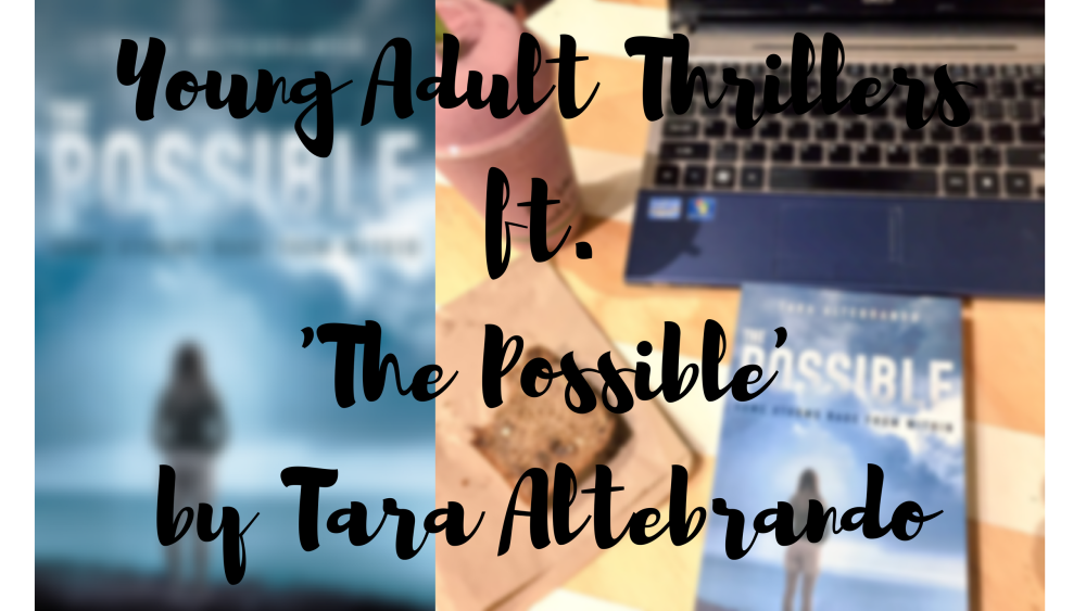Young Adult Thrillerft.'The Possible'by Tara Altebrando.png