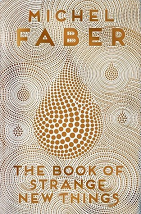 the-book-of-strange-new-things-michel-faber-pauline-von-dahl