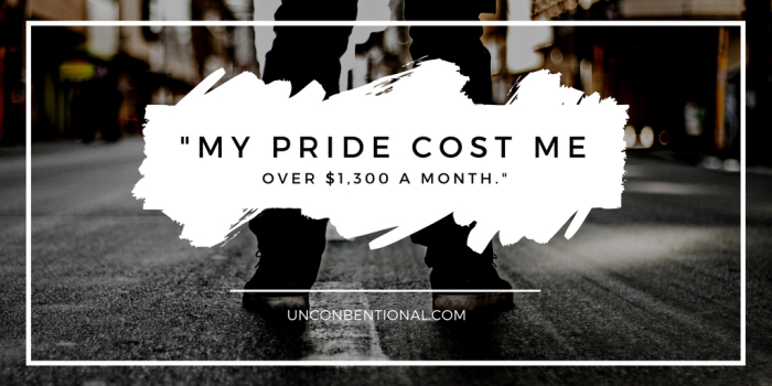 my pride cost me