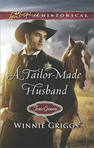 A Tailor-Made Husband (Texas Grooms-Turnabout Book #9 (Love Inspired Historical)) by Winnie Griggs