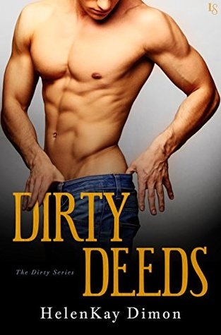 Dirty Deeds (The Dirty, #1)