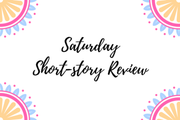 Saturday Short Story Review