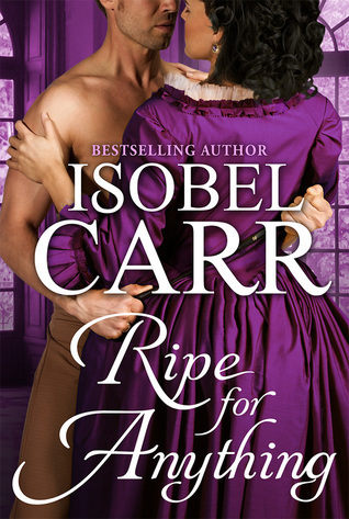 Ripe for Anything (The League of Second Sons #3.5) by Isobel Carr