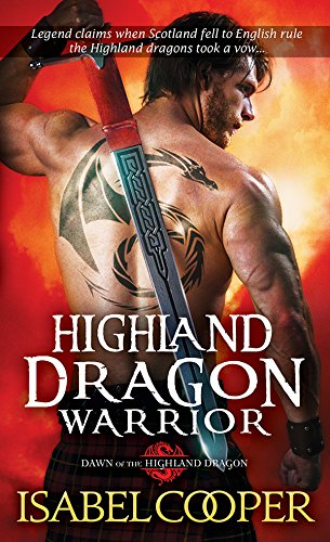 Highland Dragon Warrior (Dawn of the Highland Dragon Book 1) by [Cooper, Isabel]