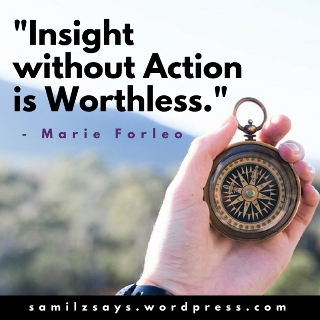 -Insight without Action is Worthless.-.png