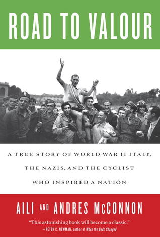 The Road to Valour: A True Story of a Tuscan Cyclist and Secret World War II Hero (2012)