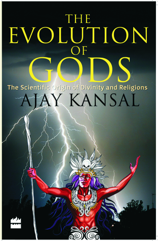 The Evolution of Gods: The Scientific Origin of Divinity And Religions (2012)