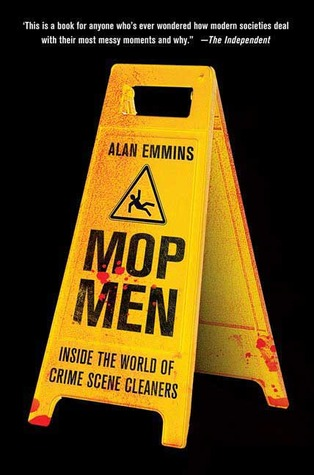 Mop Men: Inside the World of Crime Scene Cleaners (2009)