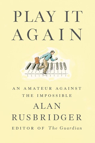 Play it Again: An Amateur Against the Impossible (2013)