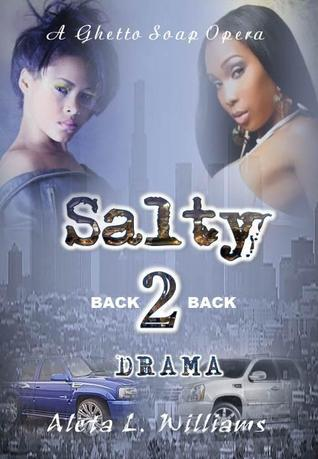 Salty 2 A Ghetto Soap Opera: Back 2 Back Drama (2012)