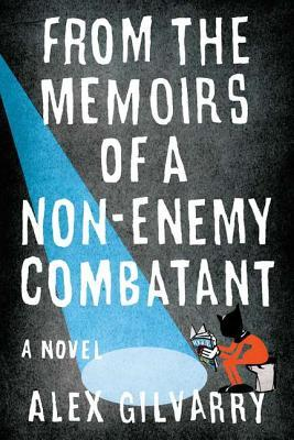 From the Memoirs of a Non-Enemy Combatant (2012)