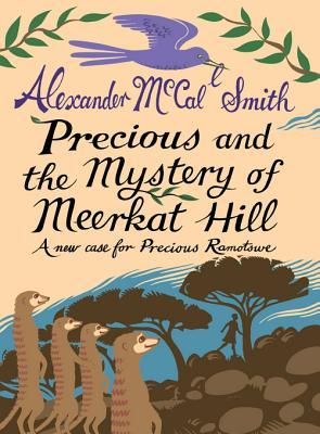 Precious and the Mystery of Meercat Hill: A New Case from Precious Ramotswe (2012)
