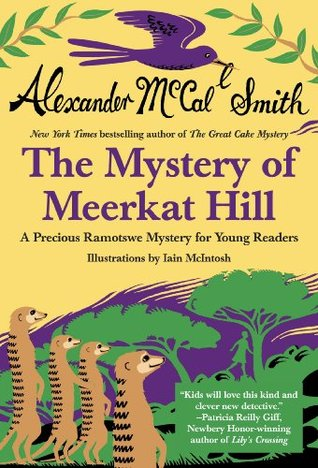 The Mystery of Meerkat Hill: A Precious Ramotswe Mystery for Young Readers (2012)
