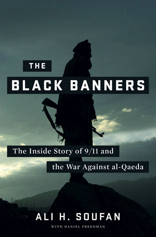 The Black Banners: The Inside Story of 9/11 and the War Against al-Qaeda (2011)