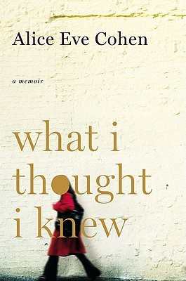 What I Thought I Knew: A Memoir (2009)