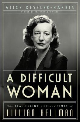 A Difficult Woman: The Challenging Life and Times of Lillian Hellman (2012)