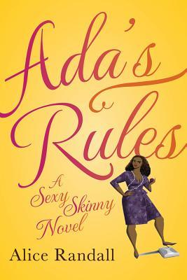 Ada's Rules: A Sexy Skinny Novel (2012)