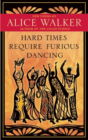Hard Times Require Furious Dancing: New Poems (2010)