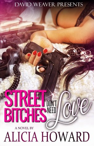 Street Bitches Don't Need Love (2014)