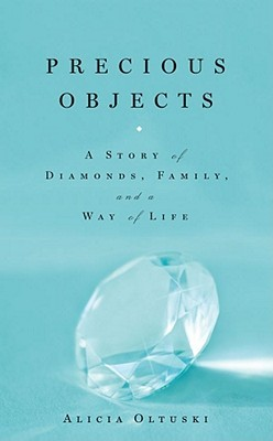 Precious Objects: A Story of Diamonds, Family, and a Way of Life (2011)