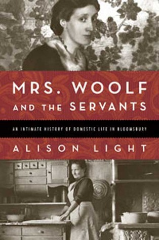 Mrs. Woolf and the Servants: An Intimate History of Domestic Life in Bloomsbury (2008)