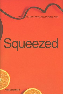 Squeezed: What You Don't Know About Orange Juice (2009)