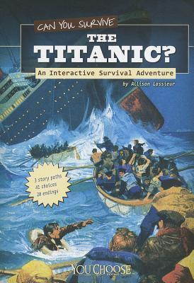 Can You Survive the Titanic?; An Interactive Survival Adventure (2011)