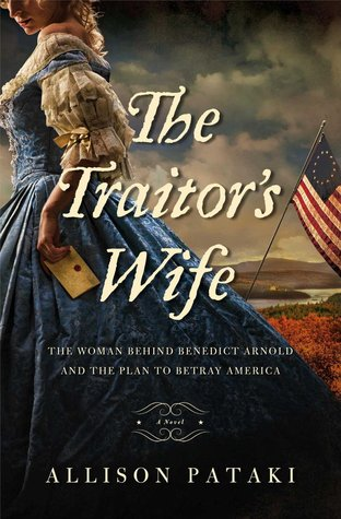The Traitor's Wife: The Woman Behind Benedict Arnold and the Plan to Betray America (2014)
