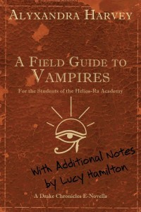 A Field Guide to Vampires: Annotated by Lucy Hamilton (2012)