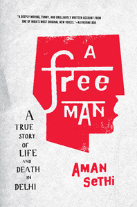 A Free Man: A True Story of Life and Death in Delhi (2012)