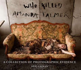 Who Killed Amanda Palmer?: A Collection of Photographic Evidence (2009)
