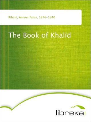 The Book of Khalid - illustrated by Khalil Gibran (2000)